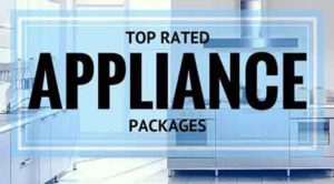 Top Rated Appliance Packages