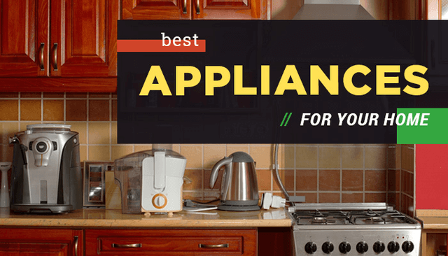 Best Appliances For Your Home