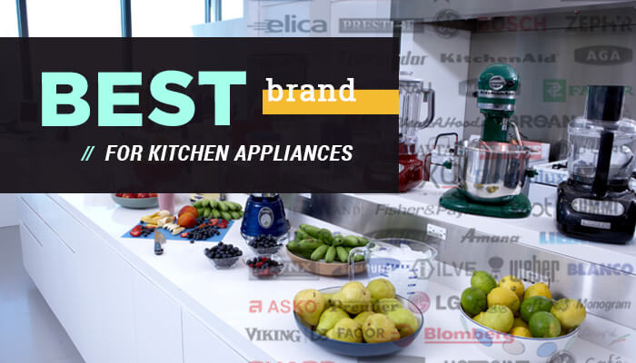 Best Brand For Kitchen Appliances And You!