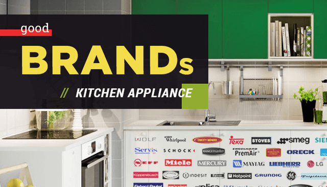 Good Kitchen Appliance Brands For You