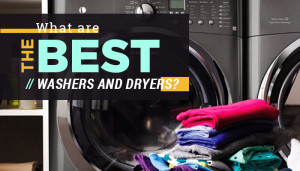 What are the best washers and dryers