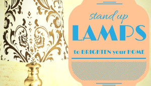 stand up lamps to brighten your home