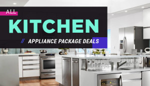 All Kitchen Appliances Package Deals