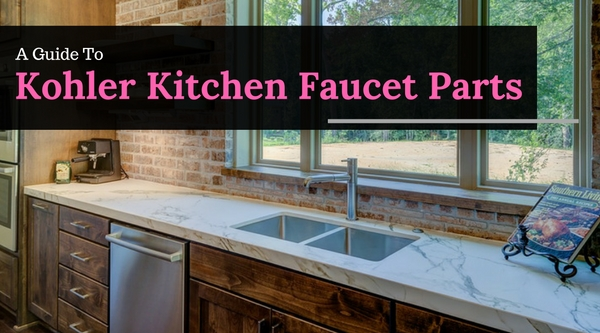 A Guide To Kohler Kitchen Faucet Parts