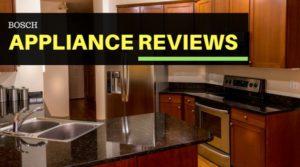 Bosch Appliance Reviews