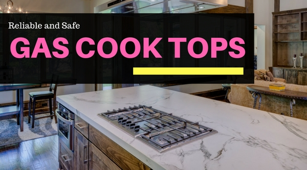 Reliable and Safe Gas Cook Tops