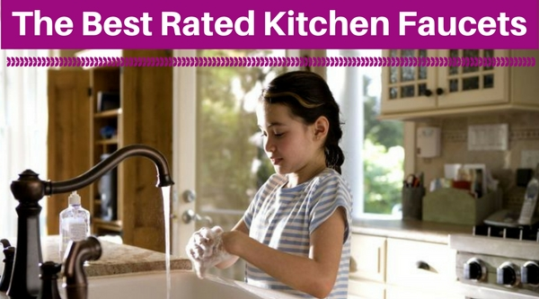 The Best Rated Kitchen Faucets