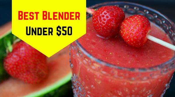 Best Blender Under $50