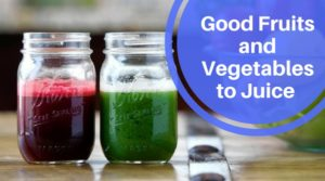 Good fruits and vegetables to juice