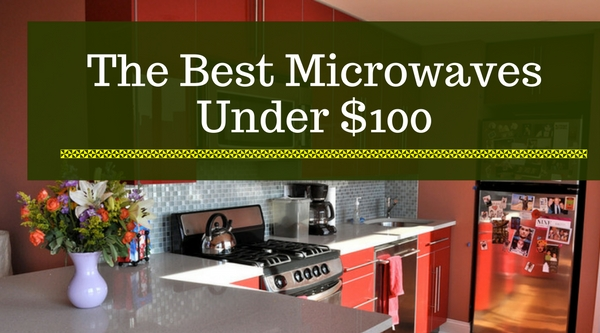 The Best Microwaves Under $100