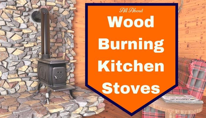 Wood Burning Kitchen Stoves