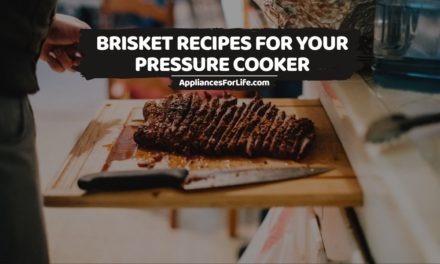Brisket Recipes for Your Pressure Cooker