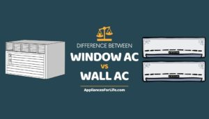 DIFFERENCE BETWEEN window and wall air conditioner
