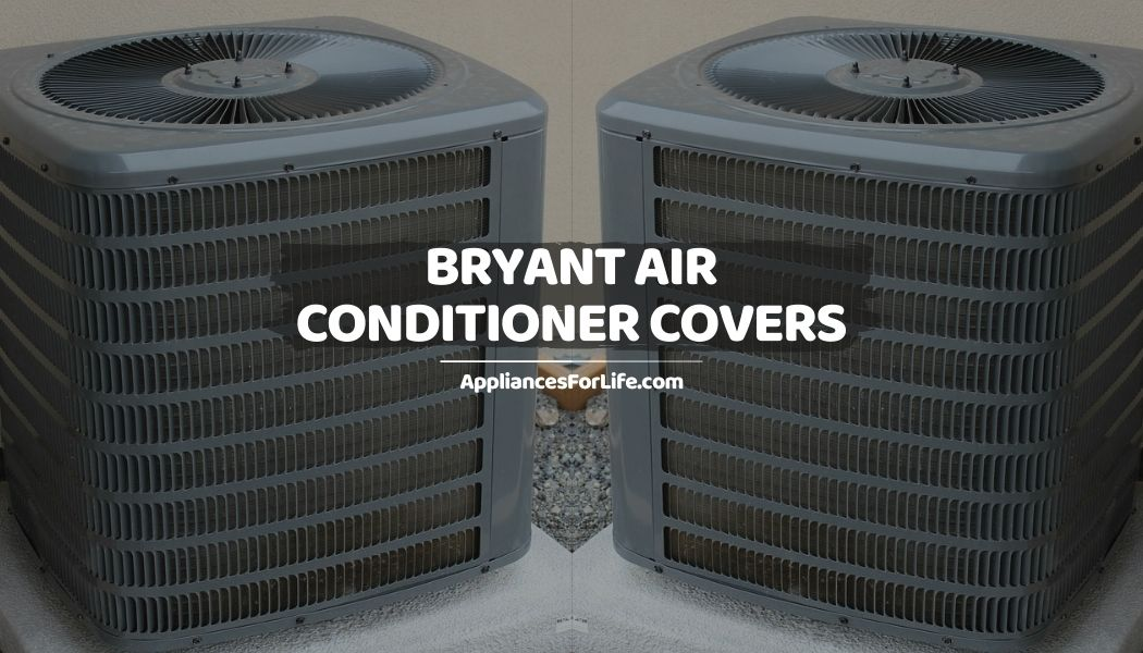 BRYANT AIR CONDITIONER COVERS
