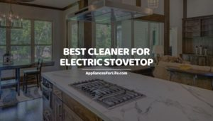 BEST CLEANER FOR ELECTRIC STOVETOP