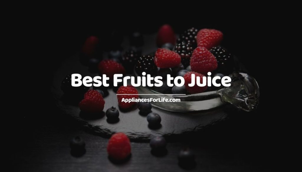 Best Fruits to Juice