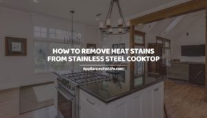 HOW TO REMOVE HEAT STAINS FROM STAINLESS STEEL COOKTOP