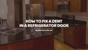 HOW TO FIX A DENT IN A REFRIGERATOR DOOR