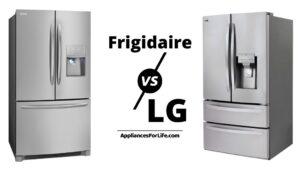 Frigidaire vs LG Refrigerator