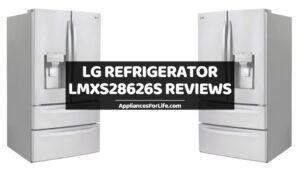 LG REFRIGERATOR LMXS28626S REVIEWS