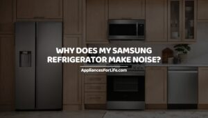 Why Does My Samsung Refrigerator Make Noise