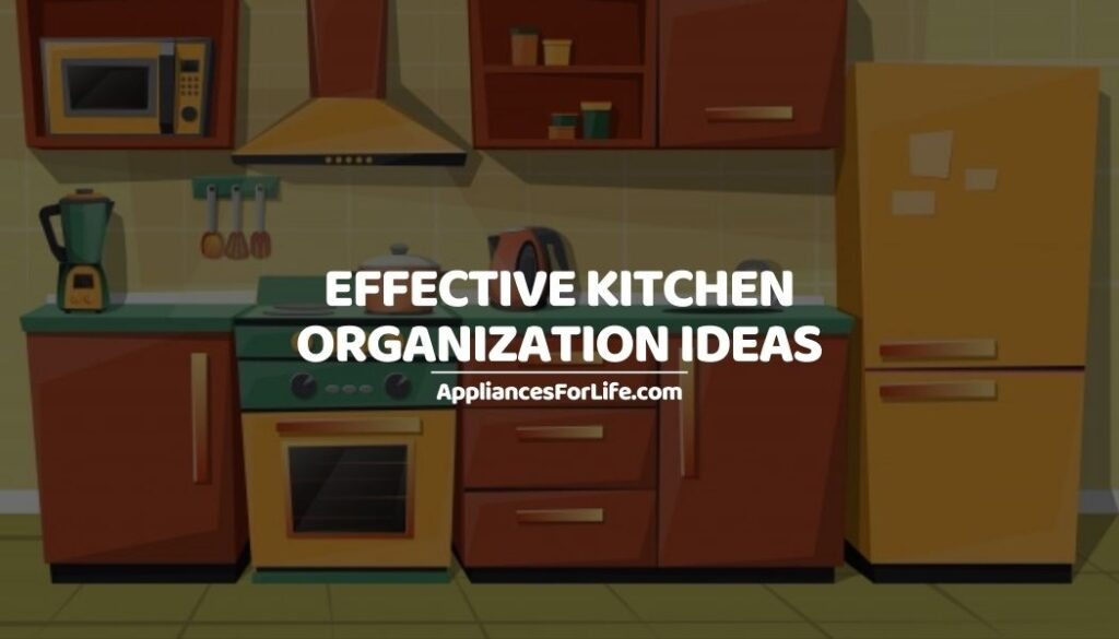 Effective Kitchen Organization Ideas